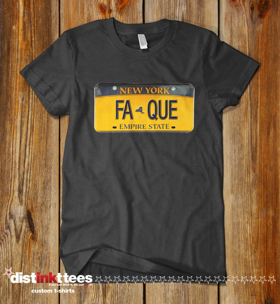 FA-QUE New York License Plate Funny T-Shirt by Distinkt Tees b91a681c932