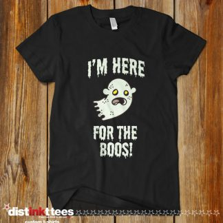 Here for the Boos funny beer shirt by Distinkt Tees