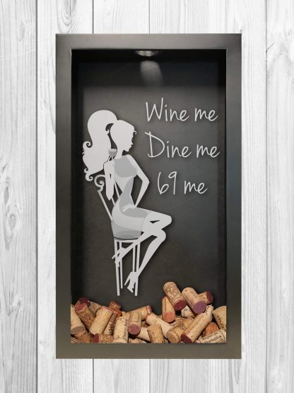 Wine Me Dine Me 69 Me Laser Engraved Shadow Box Wine Cork Collector
