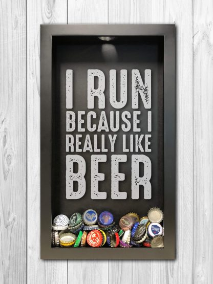 I Run Because I Really Like Beer Laser Engraved Shadow Box Beer Cap Collector