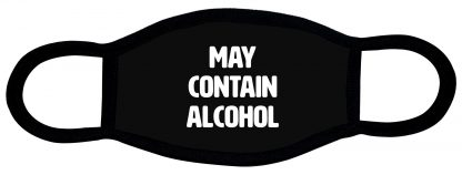 May contain alcohol custom face mask